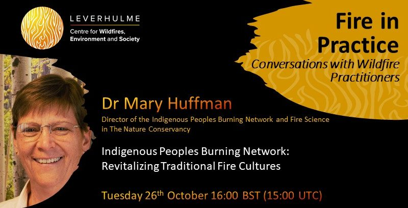 Upcoming – Fire in Practice – Mary Huffman, The Nature Conservancy (26 Oct)